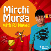 Mirchi Murga with Rj Naved Part -2 Songs