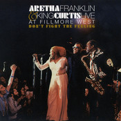 Don't Fight The Feeling - The Complete Aretha Franklin & King Curtis Live At Fillmore West Songs