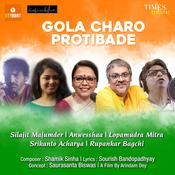 Gola Charo Protibade Song