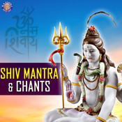 Shiv - Mantra & Chants Songs