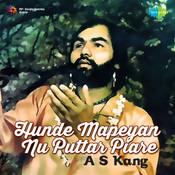 A S Kang - Hunde Mapeyan Nu Puttar Piare Songs