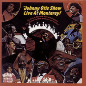 The Johnny Otis Show Live At Monterey Songs