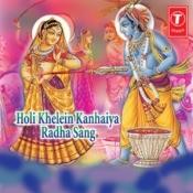 Holi Khele Kanhaiya Radha Sang Songs