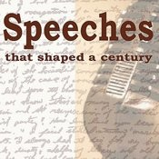 Speeches That Shaped A Century Songs