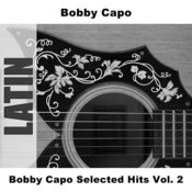 Bobby Capo Selected Hits, Vol.2 Songs