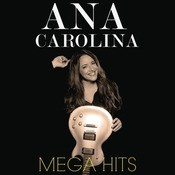 Mega Hits Ana Carolina Songs