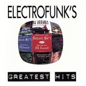 Electrofunk Greatest Hits (Parental Advisory) Songs