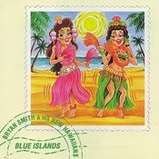 Bryan Smith & His New Hawaiians - Blue Islands Songs