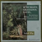 Schumann: Kreisleriana / Granados: El amor y la muerte / Ravel: Valses nobels et sentimentales Songs