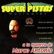 Super Pistas: A La Manera De Marco Antonio Songs