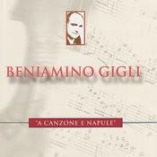 A Canzone E Napule - Beniamino Gigli Performs De Curtis, Leoncavallo, Pepoli, Et Al. Songs