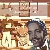 The Music Of Brazil / Songs Of Wilson Batista, Vol. 5 / Recordings 1945 - 1949 Songs