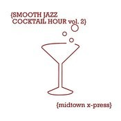 Smooth Jazz Cocktail Hour Vol. 2 Songs