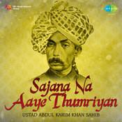 Sajana Na Aaye - Thumriyan (compilation) Songs