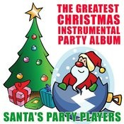 The Greatest Christmas Instrumental Party Album Songs