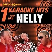 Drew's Famous # 1 Karaoke Hits: Rap Like Nelly Songs
