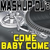 Come Baby Come (Original Radio Mix) [Re-Mix Tool] Song