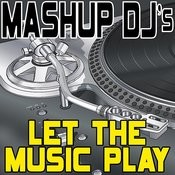 Let The Music Play (Remix Tools For Mash-Ups) Songs