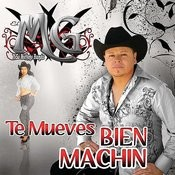 Te Mueves Bien Machin Songs