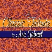 A Classic Tribute To Ana Gabriel Songs