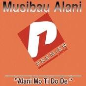 Alani Mo Ti Do De Songs