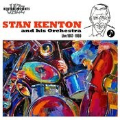 Stan Kenton And His Orchestra - Live 1957-1959 Songs