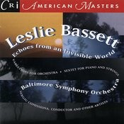 Leslie Bassett: Echoes From An Invisible World Songs
