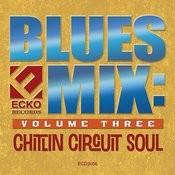 Blues Mix Vol. 3: Chitlin Circuit Soul Songs