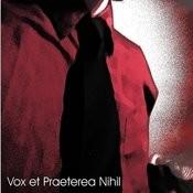 Vox Et Praeterea Nihil Songs