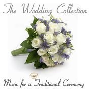 The Wedding Collection - Music For A Traditional Ceremony Songs
