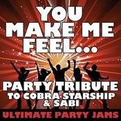 You Make Me Feel... (Party Tribute To Cobra Starship & Sabi) Songs