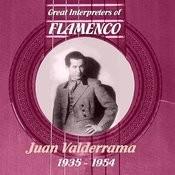 Great Interpreters Of Flamenco - Juan Valderrama [1935- 1954] Songs