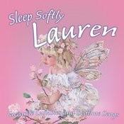 Sleep Softly Lauren - Lullabies And Sleepy Songs Songs