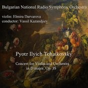 Pyotr Ilyich Tchaikovsky: Concert For Violin And Orchestra In D Major, Op. 35 Songs
