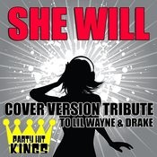 She Will (Cover Version Tribute To LIL Wayne & Drake) Songs