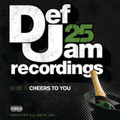 Def Jam 25, Vol. 11 - Cheers To You (Explicit Version) Songs