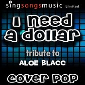 I Need A Dollar (Tribute To Aloe Blacc) Songs
