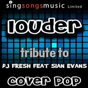 Louder (Tribute To Dj Fresh Feat. Sian Evans) Songs