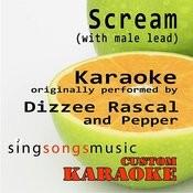 Scream (With Male Lead) [Originally Performed By Dizzee Rascal & Pepper] [Karaoke Audio Version] Song