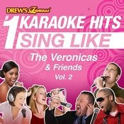 Drew's Famous #1 Karaoke Hits: Sing Like The Veronicas & Friends, Vol. 2 Songs