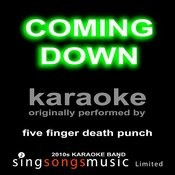 Coming Down (Originally Performed By Five Finger Death Punch) [Karaoke Audio Version] Songs