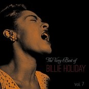 The Very Best Of Billie Holiday, Vol. 7 Songs