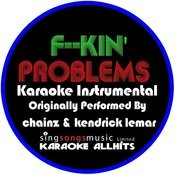F--Kin' Problems (In The Style Of Chainz & Kendrick Lemar) [Karaoke Instrumental Version] - Single Songs
