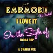 I Love It (Icona Pop & Charli Xcx) [Karaoke Version] - Single Songs