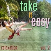 Take It Easy - Relaxation Vol. 2 Songs