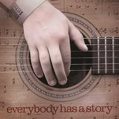 Everybody Has A Story Songs