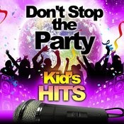 Kid's Hits - Don't Stop The Party Songs