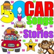 50 Car Songs And Stories Songs