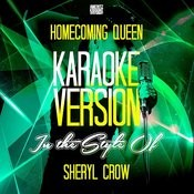 Homecoming Queen (In The Style Of Sheryl Crow) [Karaoke Version] - Single Songs
