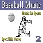 Music For Sports Baseball Music, Vol. 2 Songs